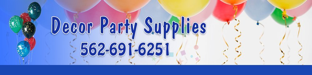 Party Equipment And Supplies - La Habra, CA - Decor Party Supplies