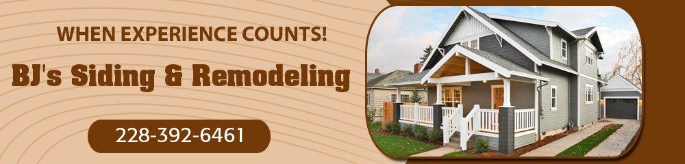 Remodeling Services - Diberville, MS - BJ's Siding & Remodeling