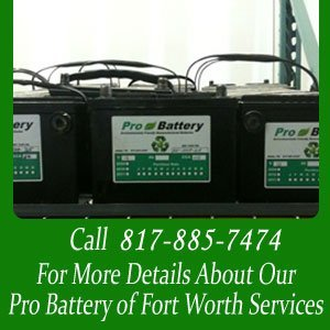 Remanufactured Battery - Fort Worth, TX - Pro Battery - Call 817-885-7474 For More Deatails About Our Pro Battery of Fort Worth Services
