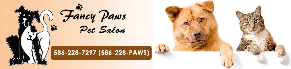 Pet Grooming Services  - Clinton Township, MI - Fancy Paws Pet Salon