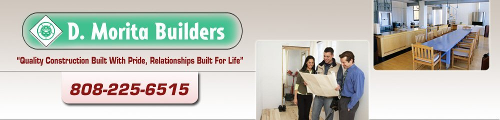 Home Improvement And Remodeling - Kailua, HI - D. Morita Builders