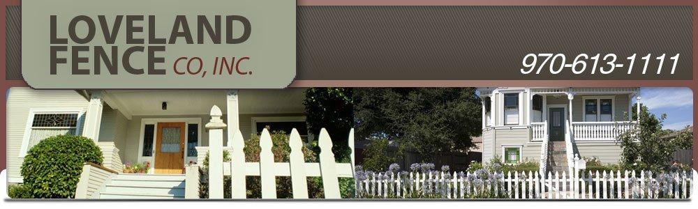 Fences Windsor, CO - Loveland Fence Co, Inc.