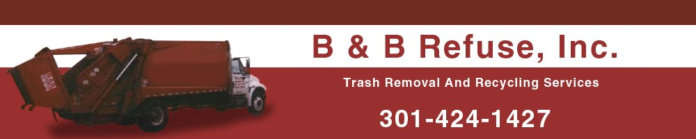 Trash Removal and Roll Off Dumpster Services  - Rockville, MD - B & B Refuse, Inc.
