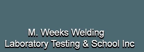 Welding | Nederland, TX | M. Weeks Welding Laboratory Testing & School Inc | 409-727-1460