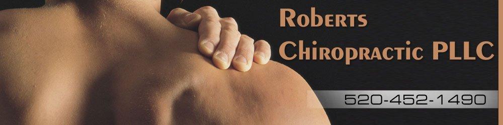 Chiropractor - Sierra Vista, AZ - Roberts Chiropractic PLLC