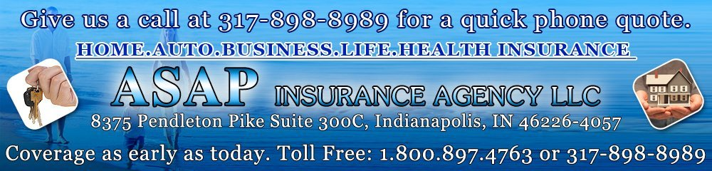 Insurance Company Indianapolis, IN - ASAP Insurance Agency LLC