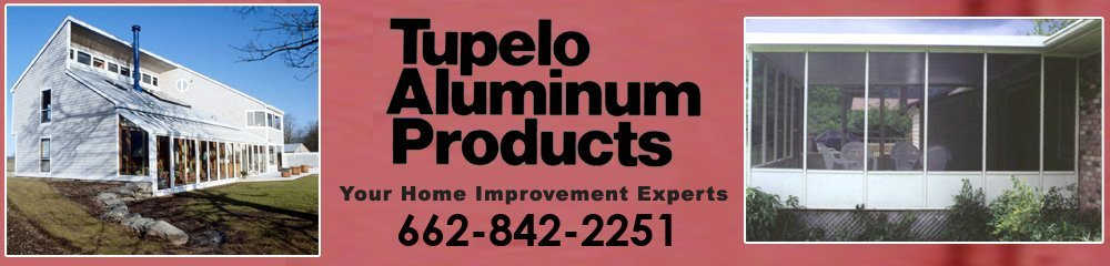 Replacement Windows Tupelo, MS - Tupelo Aluminum Products