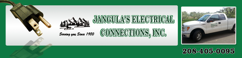 Electrical Contractor - Fruitland, ID - Jangula's Electrical Connections, Inc.