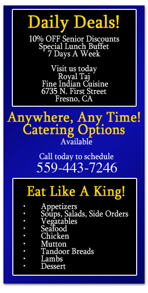 Indian Cuisine Restaurant - Fresno, CA  - Royal Taj Fine Indian Cuisine