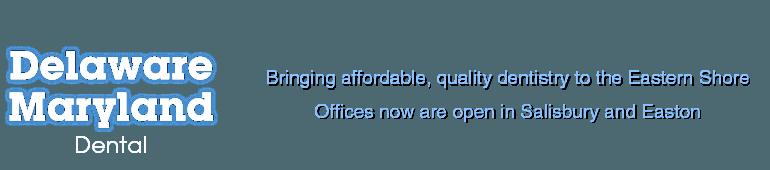 Dentists | Salisbury, MD | Delaware Maryland Dental Of Salisbury | 410-546-5900