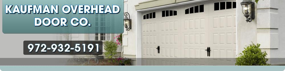Garage Doors And Operating Devices - Kemp, TX - Kaufman Overhead Door Co.
