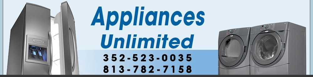 Appliances - Zephyrhills & Dade City, FL - Appliances Unlimited