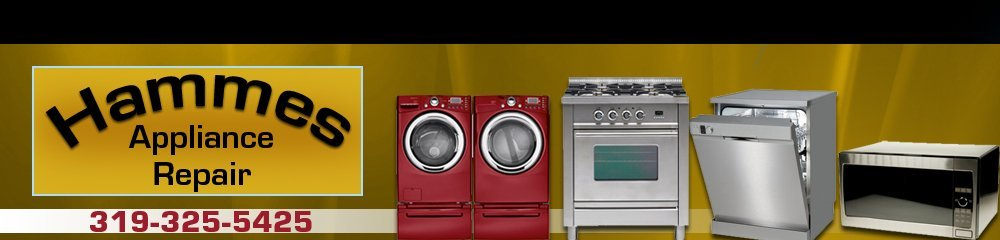 Appliance Repair - North Liberty, IA - Hammes Appliance Repair