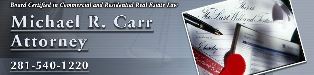 Attorney - Humble, TX - Michael R. Carr Attorney