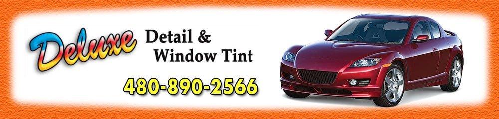 Auto Detailing Shop - Mesa, AZ - Deluxe Detail & Window Tint