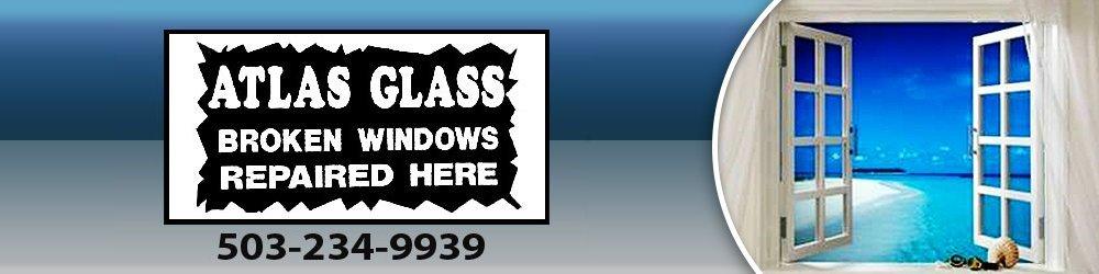 Glass Service - Portland, OR - Atlas Glass