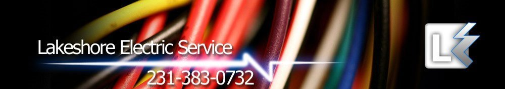 Electrical Work Specialists - Benzie, MI - Lakeshore Electric Service