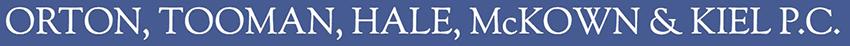 Orton, Tooman, Hale, McKown & Kiel P.C.-Logo