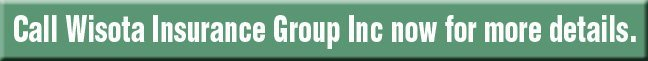 Insurance - Fountain, MN - Wisota Insurance Group Inc - Call Wisota Insurance Group Inc.