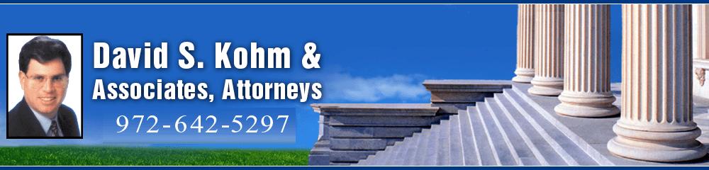 Attorneys - Denton, TX - David S. Kohm & Associates, Attorneys