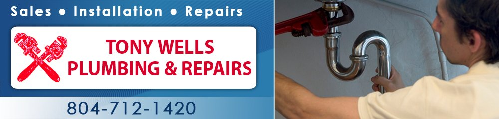 Plumbing Services - Petersburg, VA - Tony Wells Plumbing & Repairs