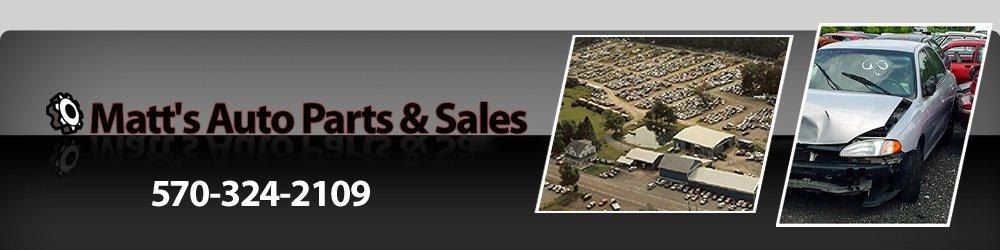 Auto Parts Liberty, PA - Matt's Auto Parts & Sales 570-324-2109