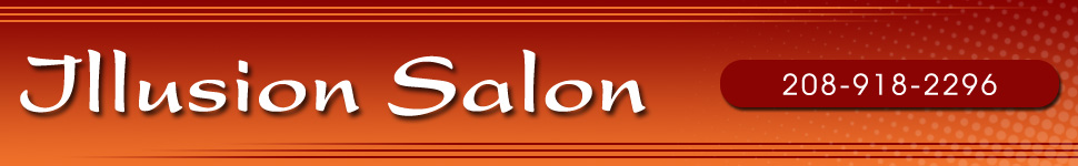 Beauty Services - Boise, ID - Illusion Salon
