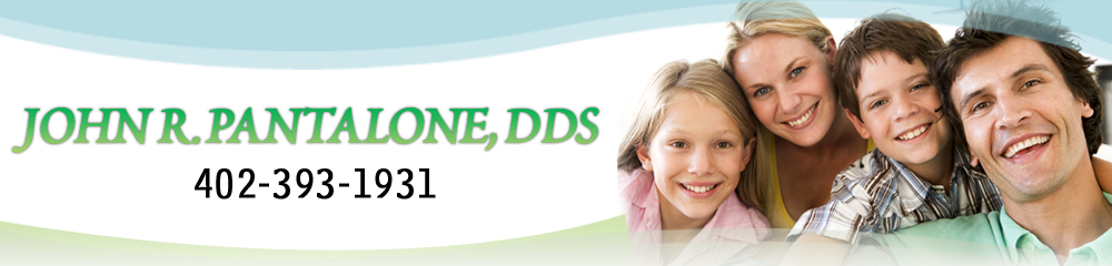 General Dentistry - Omaha, NE - John R. Pantalone, DDS