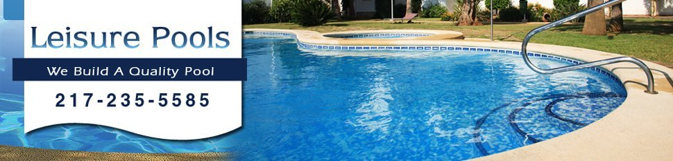 Swimming Pool Contractor - Mattoon, IL - Leisure Pools