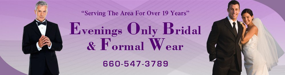Formal Wear - Lincoln, MO - Evenings Only Bridal & Formal Wear