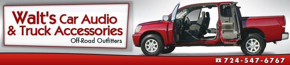 Walt's Car Audio & Truck Accessories - Auto Accessories - Mount Pleasant, PA