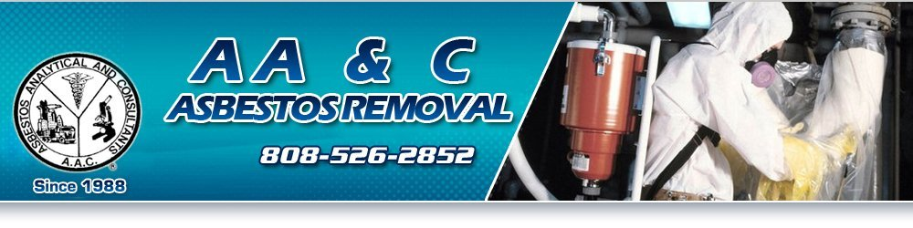 Asbestos Removal Honolulu, HI - A A & C Asbestos Removal