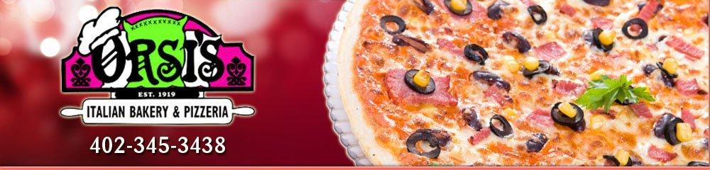 Pizza Restaurant - Omaha, NE - Orsi's Italian Bakery & Pizzeria