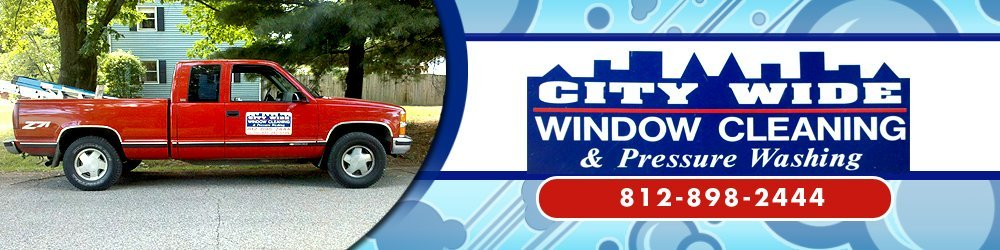 Window Cleaning Services - Terre Haute, IN - City Wide Window Cleaning and Pressure Washing