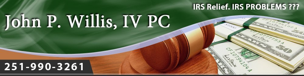 IRS Problems Fairhope, AL ( Alabama ) - John P Willis IV PC