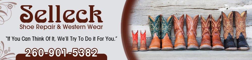 Shoe Repair Service - North Manchester, IN - Selleck Shoe Repair & Western Wear