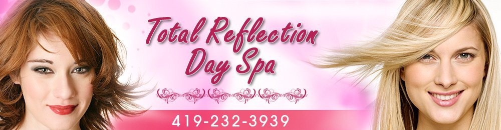 Salon Van Wert, OH - Total Reflection Day Spa 419-232-3939
