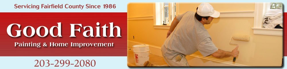 Painting Contractor - Norwalk, CT - Good Faith Painting & Home Improvement