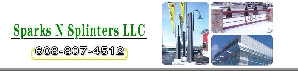 Metal Fabricator - Madison, WI - Sparks N Splinters LLC