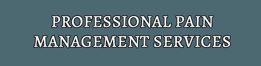 PROFESSIONAL PAIN MANAGEMENT SERVICES