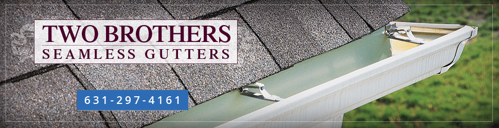 Nassau County - Gutters - Two Brothers Seamless Gutters
