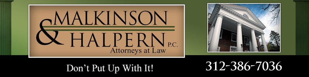 Attorney Chicago, IL - Malkinson & Halpern