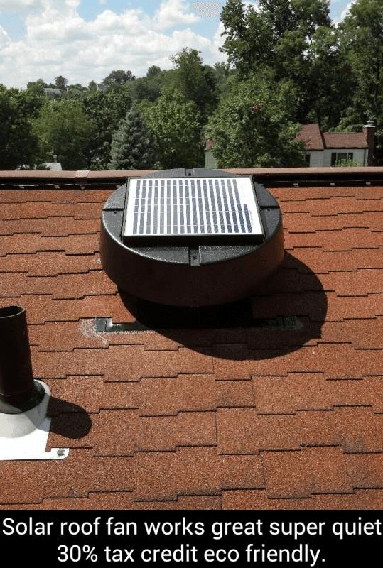 Solar roof fan works great. Super quiet.