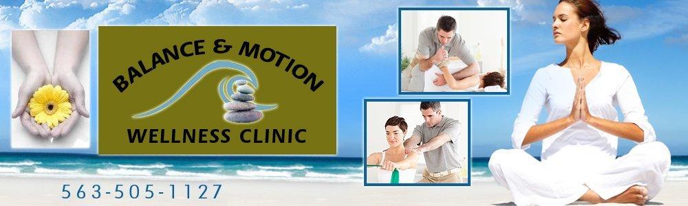 Chiropractor - Blue Grass, IA - Balance & Motion Wellness Clinic LLC