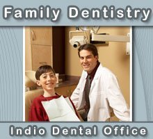 Family Dentist - Indio, CA - Indio Dental Office