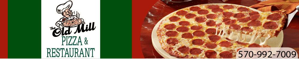Pizza Restaurant Sciota, PA - The Old Mill Pizza & Restaurant