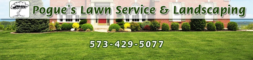Lawn Care Poplar Bluff, MO - Pogue\'s Lawn Service & Landscaping