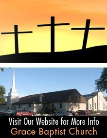 Ministry And Worship Services - Troy, OH - Grace Baptist Church