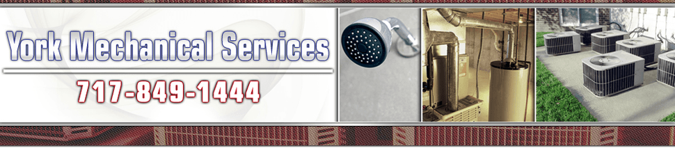 Plumbing and HVAC Services - York, PA York Mechanical Services