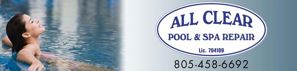 Pool And Spa Nipomo, CA-All Clear Pool & Spa Repair 805-458-6692